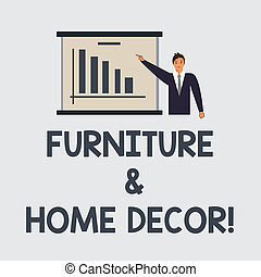Text sign showing Furniture And Home Decor. Conceptual photo Interior design creative modern house decoration Man in Business Suit Standing Pointing a Board with Bar Chart Copy Space.