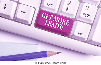 Text sign showing Get More Leads. Conceptual photo initiation consumer interest or enquiry products or services White pc keyboard with empty note paper above white background key copy space.