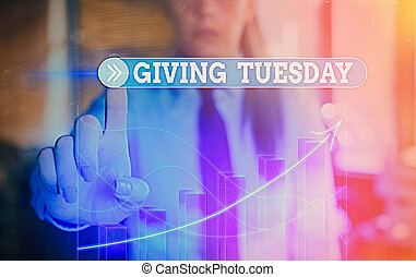 Text sign showing Giving Tuesday. Conceptual photo ...