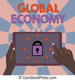 Text sign showing Global Economy. Conceptual photo System of industry and trade around the world Capitalism