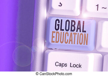 Text sign showing Global Education. Conceptual photo ideas taught to enhance one s is perception of the world.