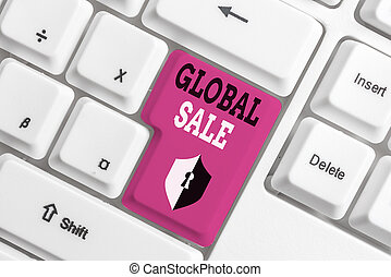 Text sign showing Global Sale. Conceptual photo analysisagers operations for companies do business internationally White pc keyboard with empty note paper above white background key copy space.