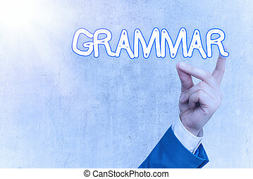 Text sign showing Grammar. Business photo text whole system structure language syntax and morphology