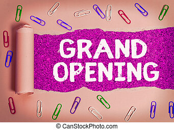 Text sign showing Grand Opening. Conceptual photo Ribbon Cutting New Business First Official Day Launching.