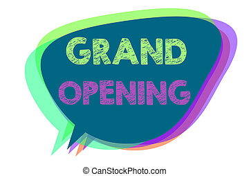 Text sign showing Grand Opening. Conceptual photo Ribbon Cutting New Business First Official Day Launching Speech bubble idea message reminder shadows important intention saying.