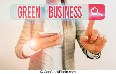 Text sign showing Green Business. Conceptual photo company that does not make negative impact on the environment.