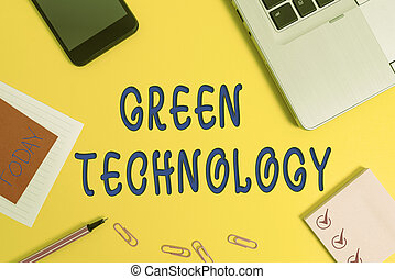 Text sign showing Green Technology. Conceptual photo reverse...