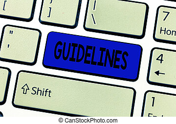 Text sign showing Guidelines. Conceptual photo General rule...