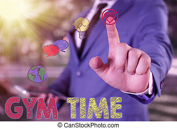 Text sign showing Gym Time. Conceptual photo a motivation to start working out making exercises fitness.