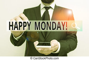 Text sign showing Happy Monday. Conceptual photo telling that demonstrating order to wish him great new week Male human wear formal work suit hold smart hi tech smartphone use one hand.