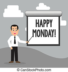 Text sign showing Happy Monday. Conceptual photo Wishing you have a good start for the week.