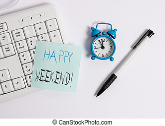 Text sign showing Happy Weekend. Conceptual photo something nice has happened or they feel satisfied with life White pc keyboard with empty note paper above white background.