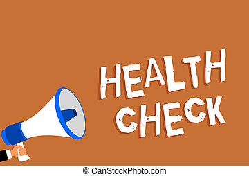Text sign showing Health Check. Conceptual photo Medical Examination Wellness and general state Inspection Man holding megaphone loudspeaker orange background message speaking loud.