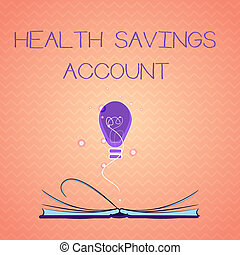Text sign showing Health Savings Account. Conceptual photo users with High Deductible Health Insurance Policy