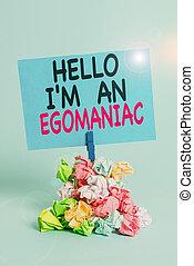 Text sign showing Hello I M An Egoanalysisiac. Conceptual ...