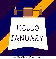 Text sign showing Hello January. Conceptual photo a greeting...