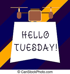 Text sign showing Hello Tuesday. Conceptual photo a greeting...