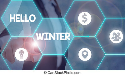 Text sign showing Hello Winter. Conceptual photo coldest ...