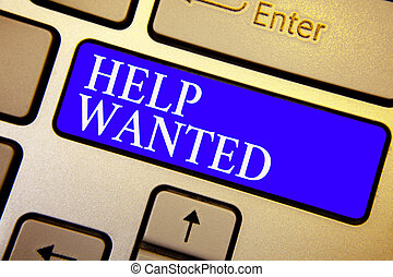 Text sign showing Help Wanted. Conceptual photo advertisement placed in newspaper by employers seek employees Keyboard blue key Intention create computer computing reflection document.