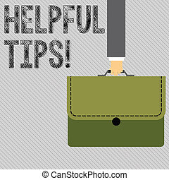Text sign showing Helpful Tips. Conceptual photo secret information or advice given to be helpful knowledge Businessman Hand Carrying Colorful Briefcase Portfolio with Stitch Applique.