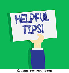 Text sign showing Helpful Tips. Conceptual photo secret information or advice given to be helpful knowledge Clipart of Hand Holding Up Blank Sheet of White Paper on Pastel Backdrop.