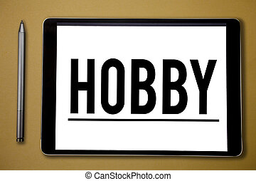 Text sign showing Hobby. Conceptual photo activity done...