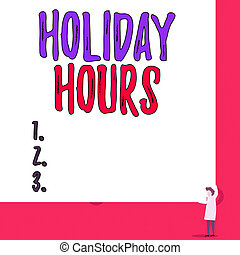 Text sign showing Holiday Hours. Conceptual photo employee receives twice their normal pay for all hours One man professor wear white coat red tie hold big board use two hands.