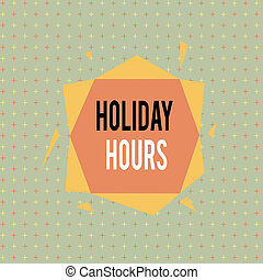 Text sign showing Holiday Hours. Conceptual photo employee ...