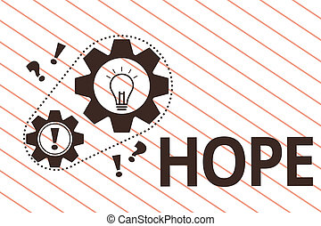 Text sign showing Hope. Conceptual photo Feeling of expectation Desire for a certain good thing to happen