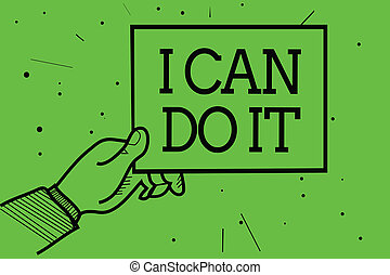 Text sign showing I Can Do It. Conceptual photo ager willingness to accept and meet challenges good attitude Man hand holding paper communicating information dotted green background.