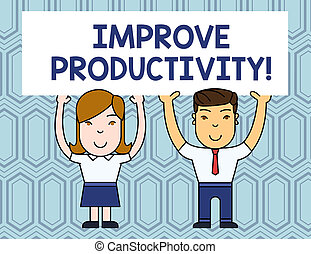 Text sign showing Improve Productivity. Conceptual photo Enhance the Quality of Input Time and Perforanalysisce Two Smiling People Holding Big Blank Poster Board Overhead with Both Hands.