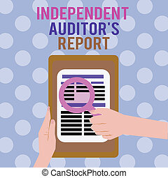 Text sign showing Independent Auditor s is Report. Conceptual photo analyze Accounting and Financial Practices
