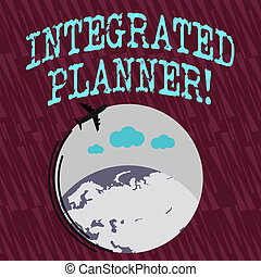 Text sign showing Integrated Planner. Conceptual photo translating desired business outcomes into financial Airplane with Moving Icon Flying Around Colorful Globe and Blank Text Space.