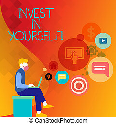 Text sign showing Invest In Yourself. Conceptual photo learn new things or materials thus making your lot better Man Sitting Down with Laptop on his Lap and SEO Driver Icons on Blank Space.