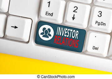 Text sign showing Investor Relations. Conceptual photo ...