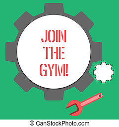 Text sign showing Join The Gym. Conceptual photo Motivation to start working out making exercises fitness.