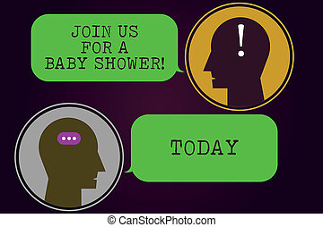 Text sign showing Join Us For A Baby Shower. Conceptual photo Invitation to celebrate the next baby coming Messenger Room with Chat Heads Speech Bubbles Punctuations Mark icon.