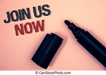 Text sign showing Join Us Now. Conceptual photo enroll community register website Recruit someone Sign-up Pinkish platform black and red message one corner open black marker.