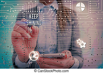 Text sign showing Keep Shining. Conceptual photo being a ...
