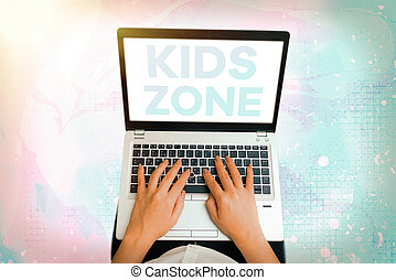 Text sign showing Kids Zone. Conceptual photo An area or a region designed to enable children to play and enjoy.