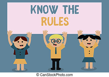 Text sign showing Know The Rules. Conceptual photo Learn the accepted principle or instructions to follow
