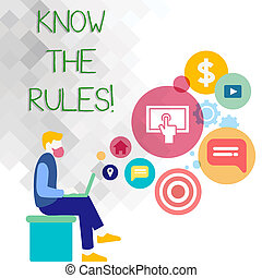 Text sign showing Know The Rules. Conceptual photo Understand terms and conditions get legal advice from lawyers Man Sitting Down with Laptop on his Lap and SEO Driver Icons on Blank Space.