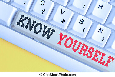Text sign showing Know Yourself. Business photo text Find You Understanding Strength and Weaknesses Identity White pc keyboard with empty note paper above white background key copy space