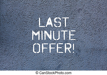 Text sign showing Last Minute Offer. Conceptual photo discount is one that is done at latest time possible Brick Wall art like Graffiti motivational call written on the wall.