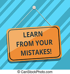 Text sign showing Learn From Your Mistakes. Conceptual photo Take experience and advice from fails errors Blank Hanging Color Door Window Signage with Reflection String and Tack.