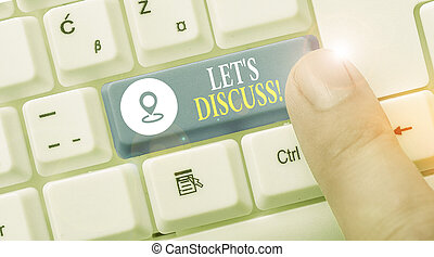 Text sign showing Let S Discuss. Conceptual photo asking someone to talk about something with demonstrating or showing.