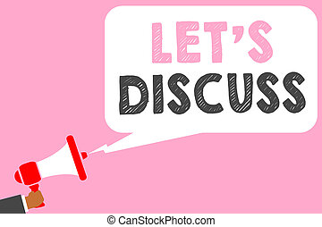 Text sign showing Let s is Discuss. Conceptual photo Permit to Talk Open Up Go Over a Topic Chat Sharing Man holding megaphone loudspeaker speech bubble message speaking loud.