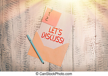 Text sign showing Lets Discuss. Conceptual photo asking someone to talk about something with demonstrating Envelope blank sheet letter paper sticky note ballpoint wooden background.