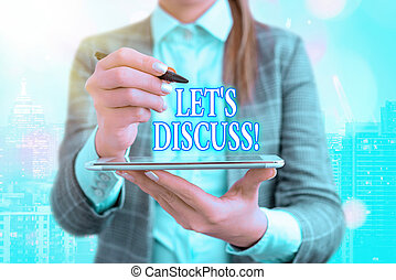 Text sign showing Lets Discuss. Conceptual photo asking someone to talk about something with demonstrating.