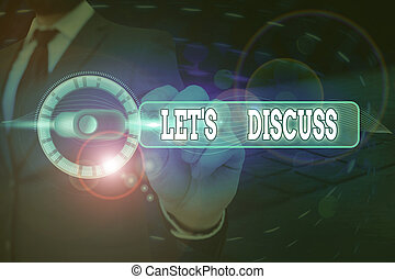 Text sign showing Lets Discuss. Conceptual photo asking someone to talk about something with demonstrating or showing.